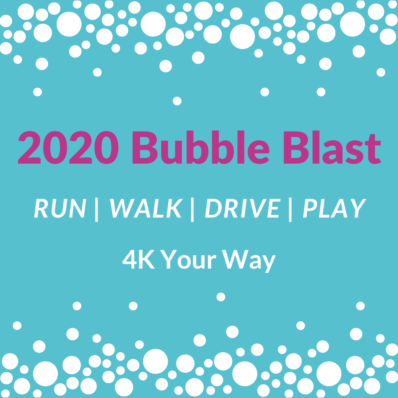 Bubble Blast FUNdraiser and 4K Your Way